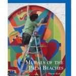 Murals of the Palm Beaches by Sharon Koskoff