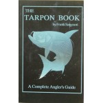 The Tarpon Book, A Complete Anglers Guide